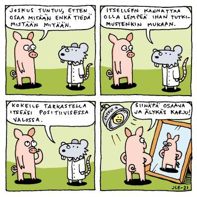 Kuvassa on Joonas Lehtimäen piirtämä sarjakuva siitä, miten kannattaa tarkastella itseään positiivisessa valossa, jos tuntuu ettei oikein osaa jotain.