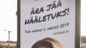 En affisch inför parlamentsvalet i Estland där väljarna uppmanas att delta i valet i stället för att förbli röstlösa.
