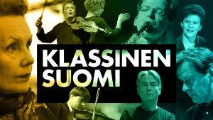 Klassinen Suomi on 10-osainen dokumenttisarja ja uudenlainen tutkimusmatka klassisen musiikin maailmaan - sen kulisseihin ja luovuuden ja tinkimättömän työn todellisuuteen. Kuvassa sarjassa haastateltavia taiteilijoita.