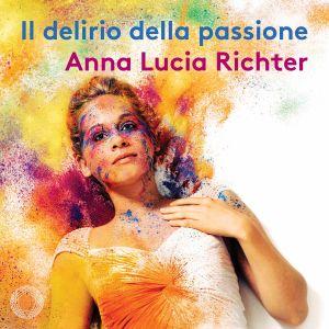 Il delirio della passione / Anna Lucia Richter