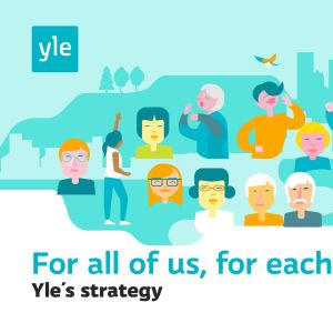 Yle's strategy: For all of us, for each of us