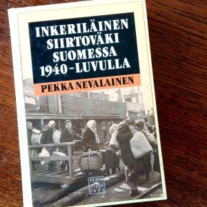 """Pekka Nevalainens bok """"Inkeriläinen siirtoväki Suomessa 1940-luvulla""""."""