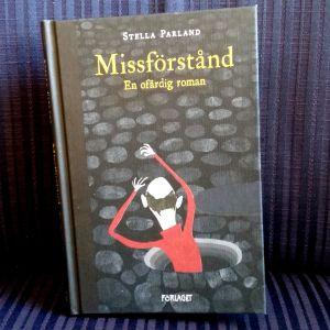 Pärmen till Stella Parlands postuma verk Missförstånd. En ofärdig roman.