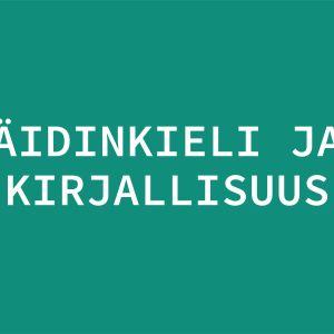 Äidinkieli ja kirjallisuus.