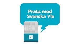 En illustration av en smarthögtalare och en pratbubbla med texten Prata Med Svenska Yle