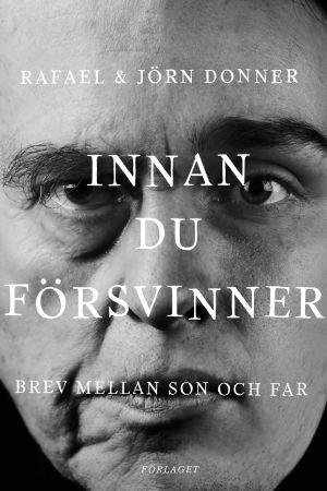 """Omslaget till Jörn och Rafael Donners bok """"Innan du försvinner""""."""