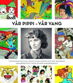 """Pärmbild till boken """"Vår Pippi - vår Vang""""."""