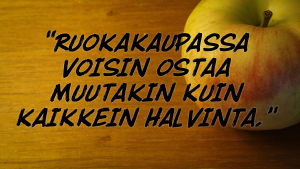 Kuvassa omena ja teksti: ruokakaupassakin voisin ostaa muutakin kuin kaikkein halvinta.