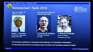David Thouless, Duncan Haldane och Michael Kosterlitz fick nobelpriset i fysik 2016.