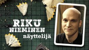 Näyttelijä Riku Nieminen