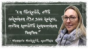 Kuvassa on Lappeen koulun opettaja Hannele Heikkilä, jonka vieressä on teksti: on tärkeää, että aikuinen saa itse kokea miten hyvältä kehuminen tuntuu.