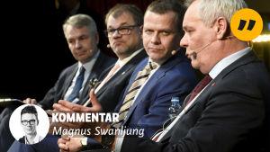 Fyra män i kostymer på rad. De heter Pekka Haavisto, Juha Sipilä, Petteri Orpo och Juha Rinne. På bilden finns också texten Kommentar Magnus Swanljung och en liten bild i ena hörnet av en yngre man med glasögon.