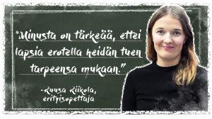 Kuvassa Vantaan VIerumäen koulun erityisopettaja Ruusa Riikola on liitutaulun edessä. Taululla on teksti: minusta on tärkeää, ettei lapsia erotella heidän tuen tarpeensa mukaan.