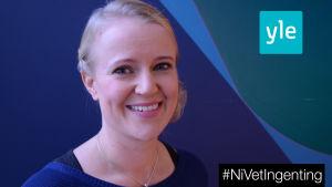 Malin Ekholm med #NiVetIngenting-stämpel