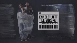 Fyra personer inplastade i bubbelplast. Logo med texten: Enkelbiljett till Europa.
