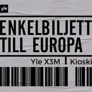 Ett paketavi med texten Enkelbiljett till Europa / Yle X3M / Kioski