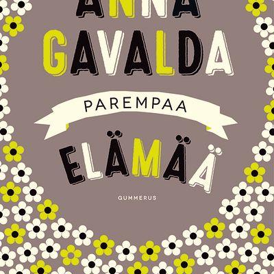 Anna Gavalda: Parempaa elämää -kirjan kansi