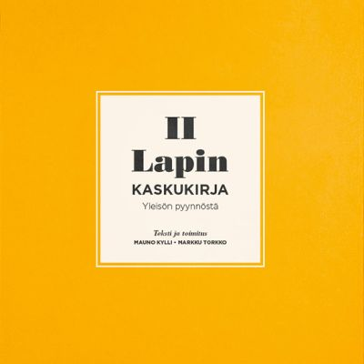 Mauno Kylli ja Markku Torkko: Lapin kaskukirja II -kirjan kansi