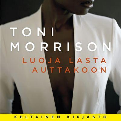 Toni Morrison: Luoja lasta auttakoon -kirjan kansi