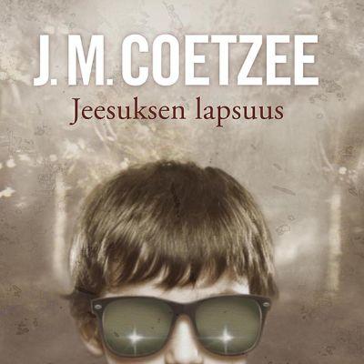 J.M. Coetzee: Jeesuksen lapsuus -kirjan kansi