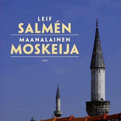 Leif Salmén: Maanalainen moskeija -kirjan kansi