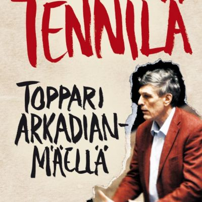 Esko-Juhani Tennilä: Toppari Arkadianmäellä -kirjan kansi