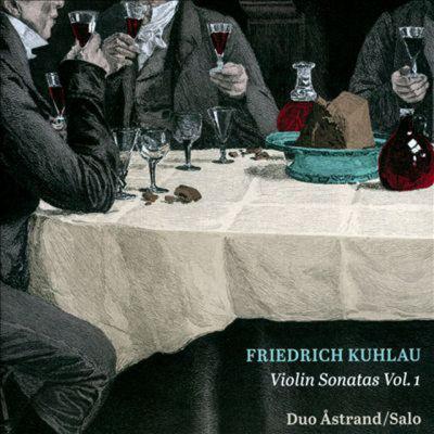 Friedrich Kuhlau: Violin Sonatas Vol. 1 - Duo Åstrand/Salo