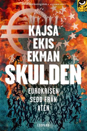 "Kajsa Ekis Ekmans bok ""Skulden - eurokrisen sedd från Aten"""