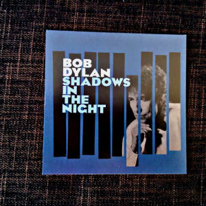 Bob Dylan / Shadows in the night