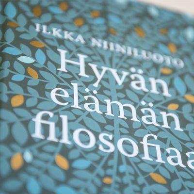 """Ilkka Niiniluodon julkaisu """"Hyvän elämän filosofiaa""""."""