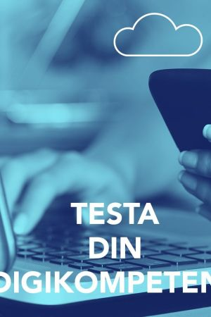 Bild med texten; testa din digitala kompetens.