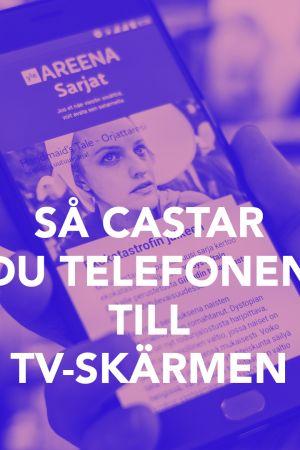 bild med texten; Så castar du telefonen till TV-skärmen.