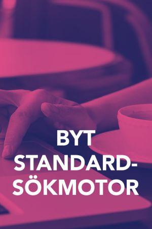 Bild med texten; Byt standard sökmotor.