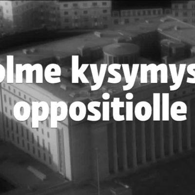Uutisvideot: Kolme kysymystä oppositiolle välikysymyksestä