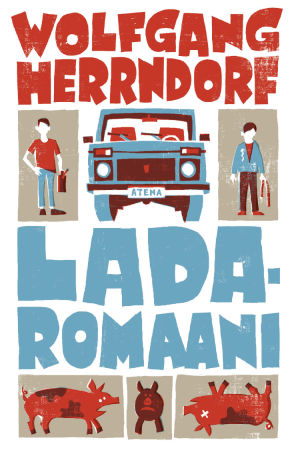 Wolfgang Herrndorf: Ladaromaani. (Atena 2012)