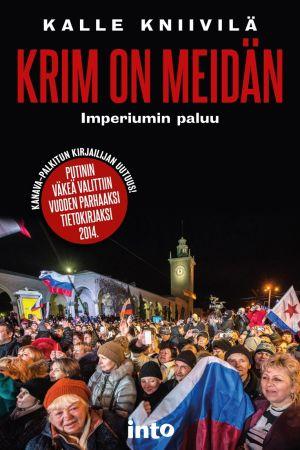 Kalle Kniivilä: Krim on meidän. Into, 2015