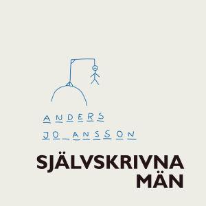 """Pärmbild till Anders Johanssons bok """"Självskrivna män""""."""