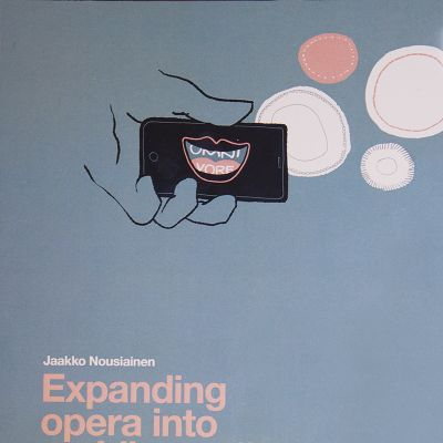 Jaakko Nousiainen: Expanding opera into mobile media -kirjan kansi