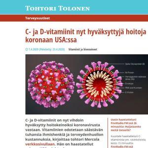 """""""C- och D-vitamin har äntligen godkänts som vårdmetoder mot coronavirus. De förväntas rädda tusentals människoliv"""" skriver Matti Tolonen på sin webbsida, han citerar den amerikanska Dr Mercolas webbsida."""