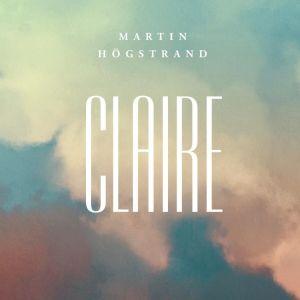 """Pärmen till Martin Högstrands roman """"Claire""""."""