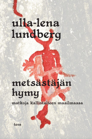 Ulla-Lena Lundberg: Metsästäjän hymy, teos 2014