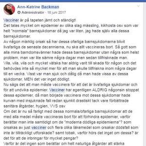 Ann-Katrine Backman ifrågasätter varför man ska vaccinera mot mässling och andra barnsjukdomar. Hon skriver att inga epidemier har eliminerats genom vaccinering och att lösningen är att stärka immunförsvaret genom ekologisk mat och kosttillskott.