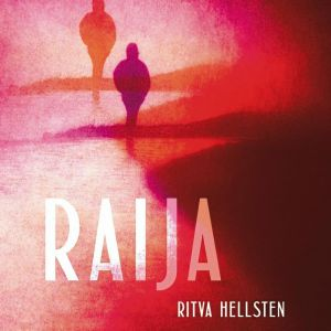 """Pärmen till Ritva Hellstens roman """"Raija""""."""
