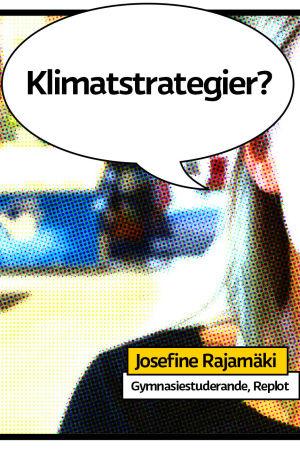 """Gymnasisten Josefine Rajamäki i Replot i skolans matsal som rastrerad serietidningsbild med pratbubbla och texten """"klimatstrategier?"""""""
