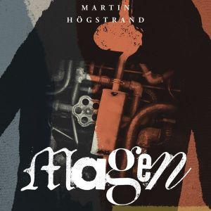 """Pärmen till Martin Högstrands roman """"Magen""""."""