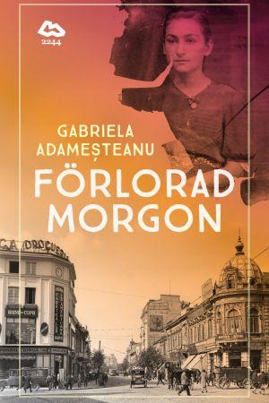 """Pärmbild till Gabriela Adamesteanus bok """"Förlorad morgon""""."""