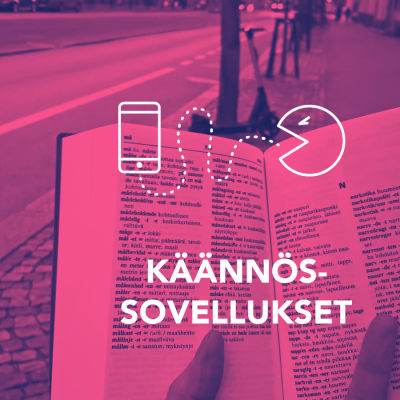 Perinteinen sanakirja ihmisen kädessä kadulla. Kuvassa tekstit Käännössovellukset, Digitreenit ja Yle.oppiminen.