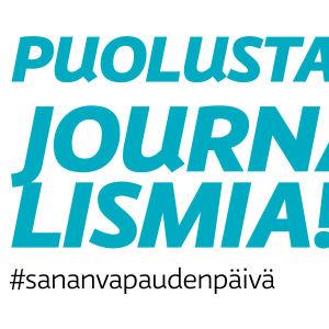 Kuvassa teksti Puolusta journalismia! #sananvapaudenpäivä