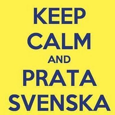 Keep calm and prata svenska