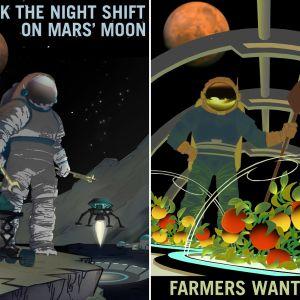Kaksi piirrettyä julistetta, joissa on astronautti. Toisella  on pihdit ja muita työkaluja, toisella hedelmiä kasvihuoneessa. Molempien taustalla paistaa punainen Mars.